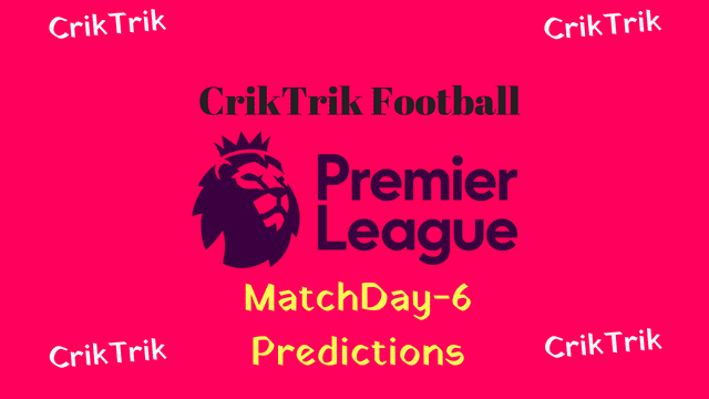 epl matchday 6 predictions