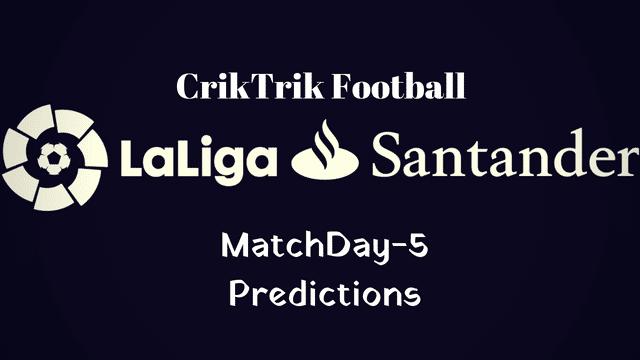 la liga matchday 5 predictions