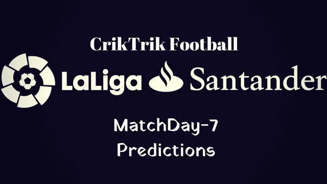 la liga matchday 7 predictions