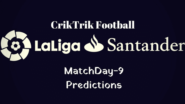 laliga today match prediction - Matchday 9