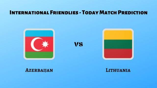 Azerbaijan vs Lithuania