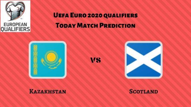 Kazakhstan vs Scotland euro qualifiers betting tips