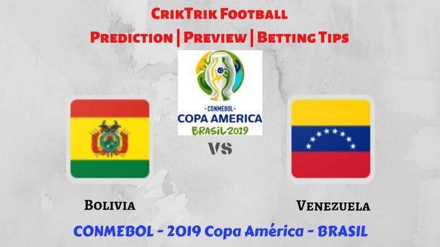 bol vs ven - Bolivia vs Venezuela - Preview, Prediction & Betting Tips – 2019 Copa America