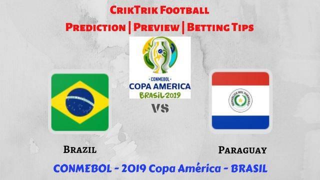 brazil vs paraguay - Brazil vs Paraguay - Preview, Prediction & Betting Tips – 2019 Copa America