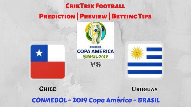 chile vs uruguay - Chile vs Uruguay - Preview, Prediction & Betting Tips – 2019 Copa America
