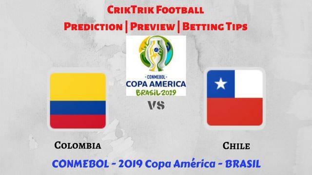 col vs chi - Colombia vs Chile - Preview, Prediction & Betting Tips – 2019 Copa America