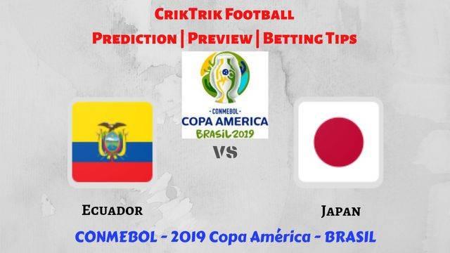 ecuador vs japan - Ecuador vs Japan - Preview, Prediction & Betting Tips – 2019 Copa America