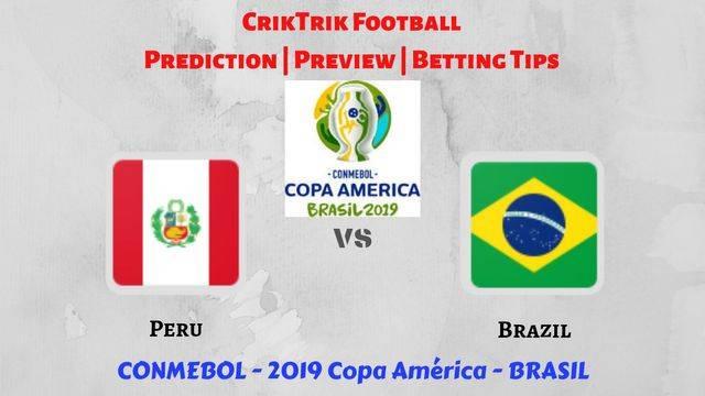 per vs bra - Peru vs Brazil - Preview, Prediction & Betting Tips – 2019 Copa America