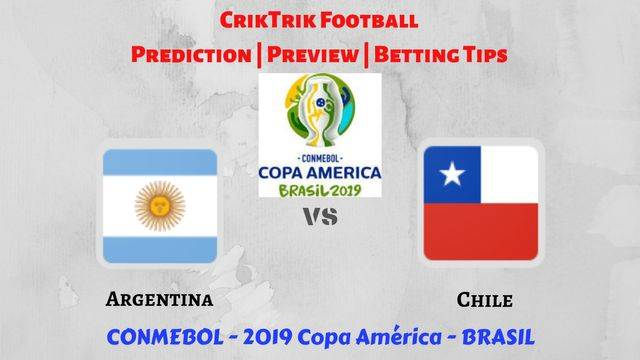 argentina vs chile 3rd place match - Argentina vs Chile - Preview, Prediction & Betting Tips – 2019 Copa America