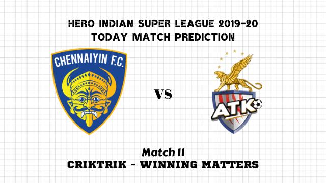che vs atk match11 prediction - Chennaiyin vs ATK Today Match Prediction – ISL 2019-20