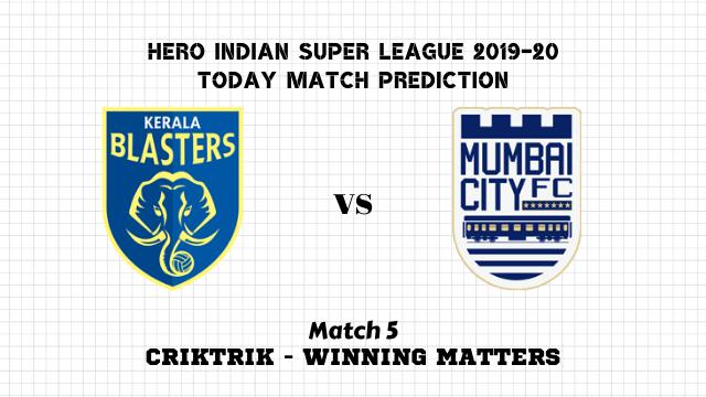 kb vs mum match5 prediction - Kerala Blasters vs Mumbai City Today Match Prediction – ISL 2019-20