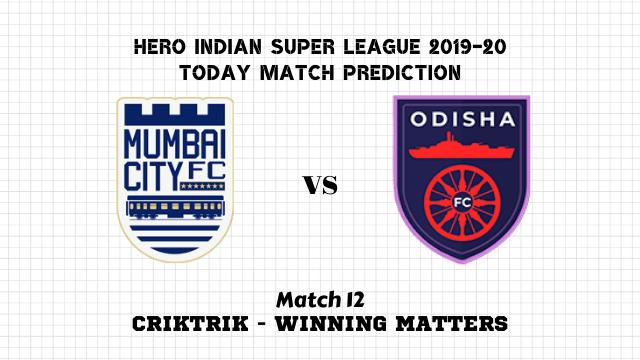 mum vs odi match12 prediction - Mumbai vs Odisha Today Match Prediction – ISL 2019-20