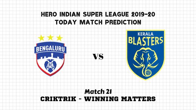 bengaluru vs kerala 21st match prediction - Bengaluru vs Kerala Blasters Today Match Prediction – ISL 2019-20