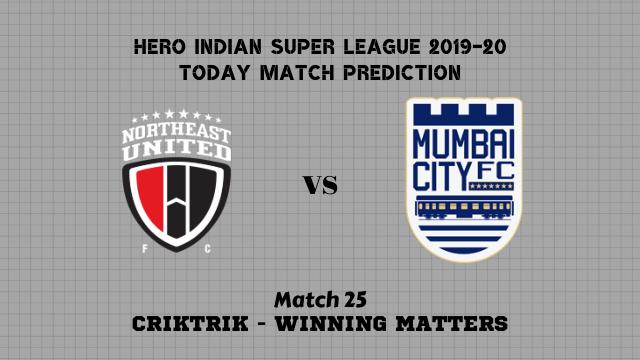 northeast vs mumbai 25th match prediction - NorthEast Utd vs Mumbai City Today Match Prediction – ISL 2019-20