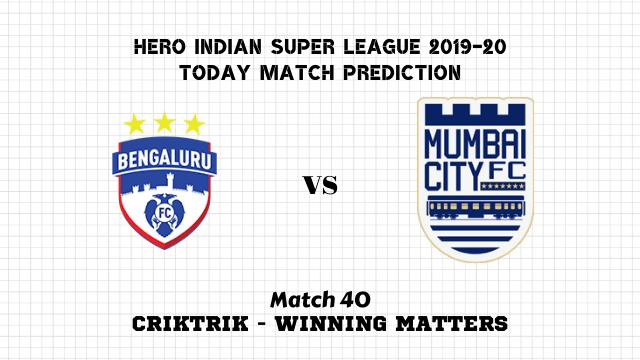 bfc vs mcfc prediction match40 - Bengaluru vs Mumbai City Today Match Prediction – ISL 2019-20