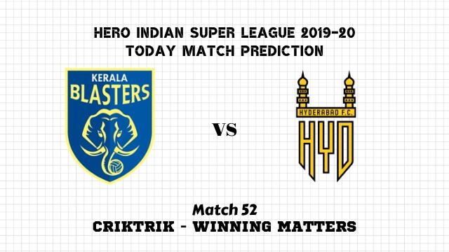 kbfc vs hfc prediction match52 - Kerala Blasters vs Hyderabad Today Match Prediction – ISL 2019-20