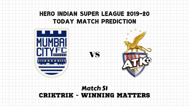 mcfc vs atk prediction match51 - Mumbai City vs ATK Today Match Prediction – ISL 2019-20