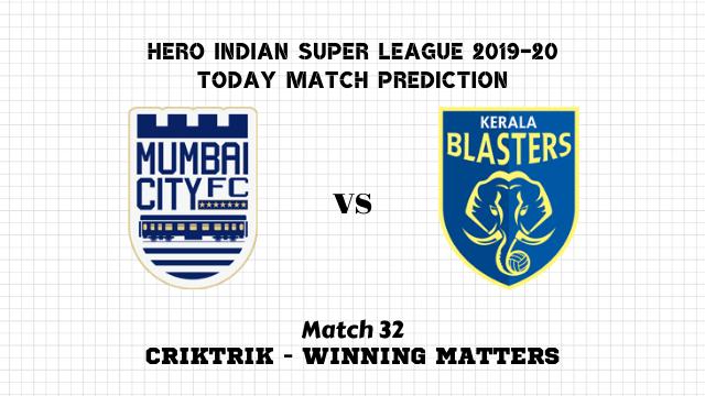 mcfc vs kbfc prediction match32 - Mumbai City vs Kerala Blasters Today Match Prediction – ISL 2019-20
