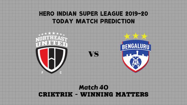 neufc vs bfc prediction match40 - NorthEast Utd vs Bengaluru Today Match Prediction – ISL 2019-20