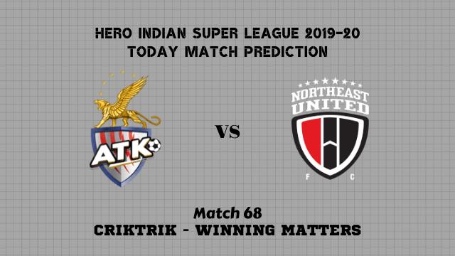 atkfc vs neufc prediction isl match68 - ATK FC vs NorthEast Utd FC Today Match Prediction – ISL 2019-20