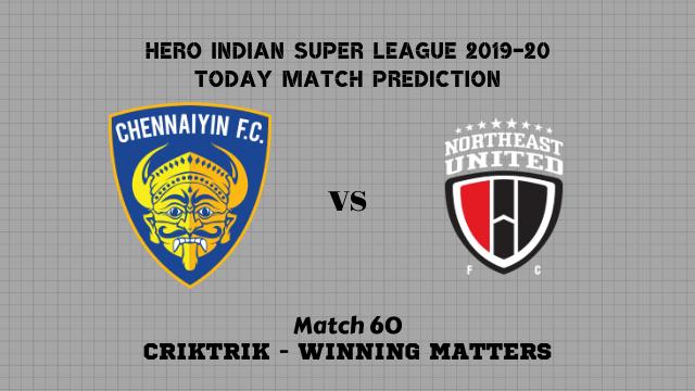 cfc vs neufc prediction match60 - Chennaiyin FC vs NorthEast Utd FC Today Match Prediction – ISL 2019-20