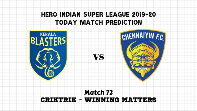 kbfc vs cfc prediction match72 isl2019 20 - Kerala Blasters FC vs Chennaiyin FC Today Match Prediction – ISL 2019-20