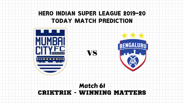 mcfc vs bfc prediction match61 - Mumbai City FC vs Bengaluru FC Today Match Prediction – ISL 2019-20