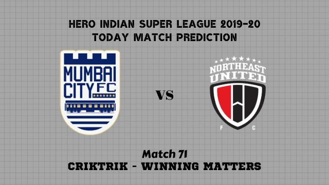 mcfc vs neufc prediction match71 isl2019 20 - Mumbai City FC vs NorthEast Utd FC Today Match Prediction – ISL 2019-20