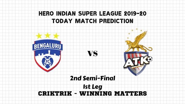 bfc vs atk semi final prediction isl 2019 20 - Bengaluru FC vs ATK FC Today Match Prediction – 2nd Semi-Final, 1st Leg, ISL 2019-20