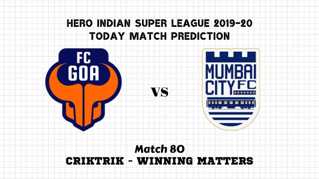 fcg vs mcfc isl2019 20 prediction match80 - FC Goa vs Mumbai City FC Today Match Prediction – ISL 2019-20